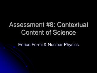 Assessment #8: Contextual Content of Science