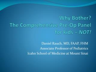 Why Bother?  The Comprehensive Pre-Op Panel for kids –  NOT!