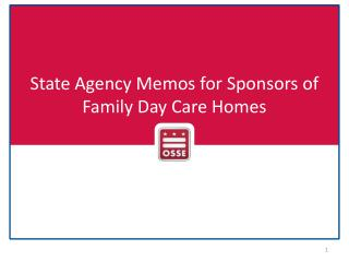 State Agency Memos for  Sponsors of Family Day Care  Homes