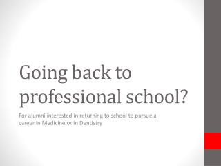 Going back to professional school?