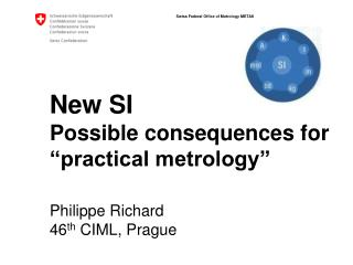 "New SI Possible consequences for ""practical metrology"""