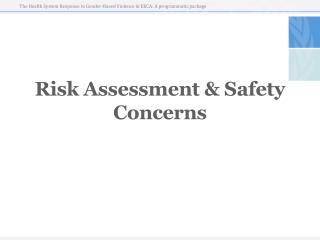 Risk Assessment & Safety Concerns