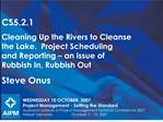 WEDNESDAY 10 OCTOBER, 2007 Project Management - Setting the Standard Australian Institute of Project Management National