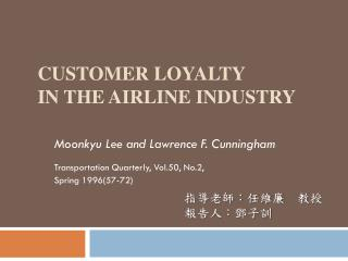 Customer Loyalty  in the Airline Industry