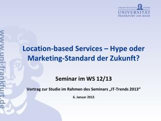 Location-based Services – Hype oder Marketing-Standard der Zukunft?