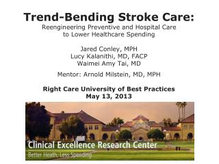 Trend-Bending  Stroke Care : Reengineer ing  Preventive and Hospital Care