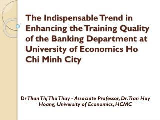 Dr Than Thị Thu Thuy - Associate Professor, Dr. Tran Huy Hoang, University of Economics, HCMC