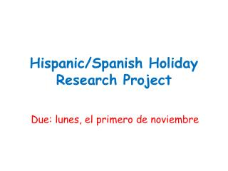 Hispanic/Spanish Holiday Research Project