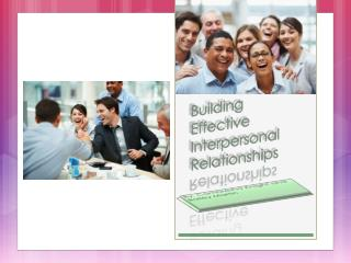 Building Effective Interpersonal Relationships