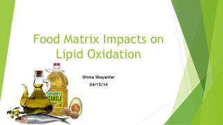 Food Matrix  I mpacts on Lipid  O xidation