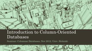 Introduction to Column-Oriented Databases