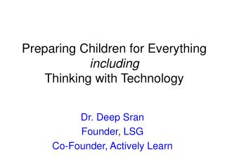 Preparing Children for Everything including Thinking with Technology