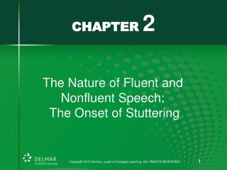 The Nature of Fluent and  Nonfluent Speech:  The Onset of Stuttering