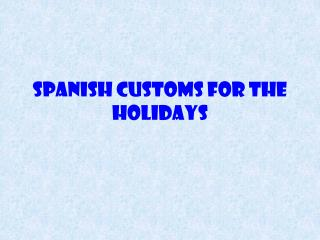 Spanish Customs for the Holidays