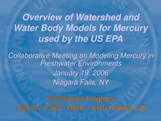 Overview of Watershed and Water Body Models for Mercury used by the US EPA