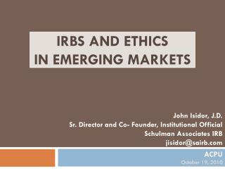 IRBs and Ethics  in Emerging Markets