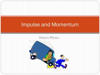 Impulse and Momentum