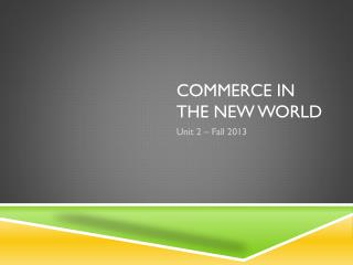 COMMERCE IN THE NEW WORLD