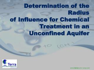 Determination of the Radius  of Influence for Chemical Treatment in an  Unconfined Aquifer