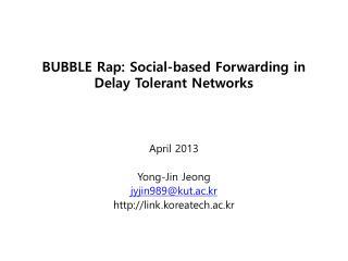 BUBBLE Rap: Social-based Forwarding in Delay Tolerant Networks