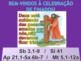 BEM-VINDOS À CELEBRAÇÃO DE FINADOS!