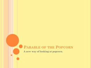 Parable of the Popcorn