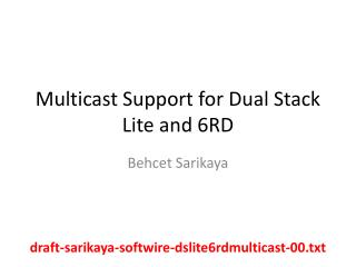 Multicast Support for Dual Stack  Lite  and 6RD
