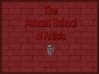 The Ashcan School of Artists