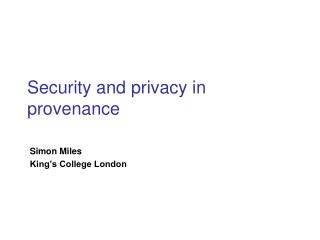 Security and privacy  in provenance