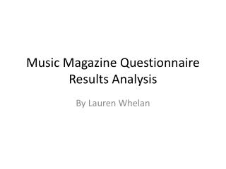 Music Magazine Questionnaire Results Analysis