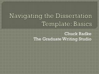 Navigating the  Dissertation  Template : Basics