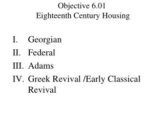 Objective 6.01  Eighteenth Century Housing