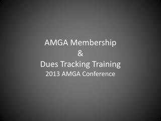 AMGA Membership & Dues Tracking Training