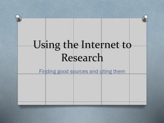 Using the Internet to Research