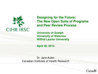 Dr. Jane Aubin Canadian Institutes of Health Research