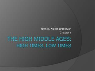 The high middle ages: high times, low times