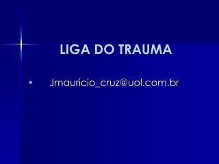 LIGA DO TRAUMA