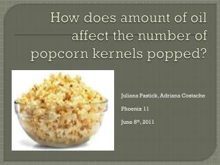 How does amount of oil affect the number of popcorn kernels popped?
