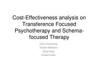Cost-Effectiveness analysis on Transference Focused Psychotherapy and Schema-focused Therapy