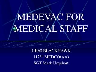 MEDEVAC FOR MEDICAL STAFF