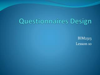 Questionnaires Design