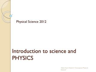 Introduction to science and PHYSICS