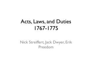 Acts, Laws, and Duties 1767-1775