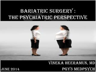 Bariatric surgery  : the  psychiatric perspective