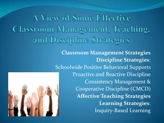 A View of Some Effective  Classroom Management, Teaching,  and Discipline Strategies