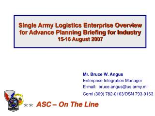 Single Army Logistics Enterprise Overview  for Advance Planning Briefing for Industry 15-16 August 2007