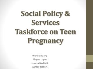 Social Policy & Services Taskforce on Teen Pregnancy