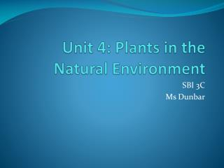 Unit 4: Plants in the Natural Environment