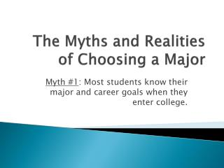 The Myths and Realities of Choosing a Major