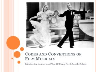 Codes and Conventions of Film Musicals